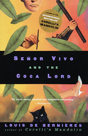 Senor Vivo & The Coca Lord by Louis de Bernieres