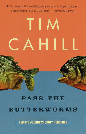 Pass the Butterworms: by Tim Cahill