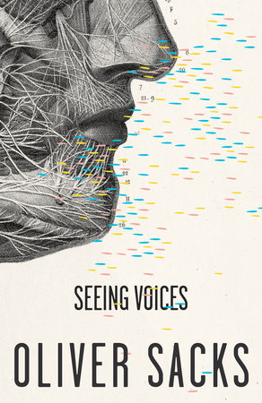 Seeing Voices by Oliver Sacks