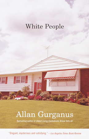 White People by Allan Gurganus