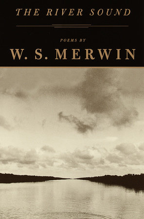 The River Sound by W.S. Merwin