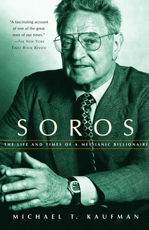 Soros by Michael T. Kaufman