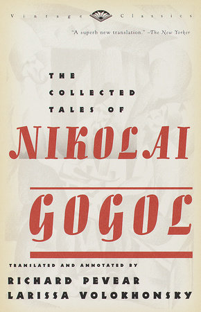 The Collected Tales of Nikolai Gogol by Nikolai Gogol