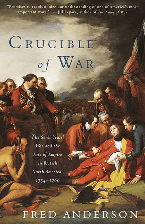 Crucible of War by Fred Anderson