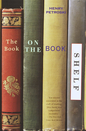 The Book on the Bookshelf by Henry Petroski