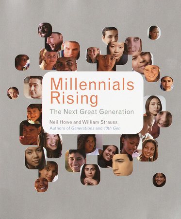 Millennials Rising by Neil Howe and William Strauss