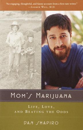 Mom's Marijuana by Dan Shapiro