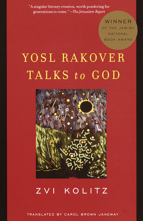 Yosl Rakover Talks to God by Zvi Kolitz