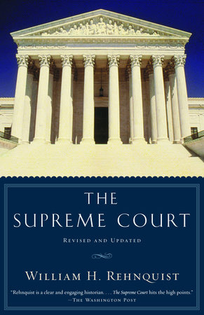 The Supreme Court by William H. Rehnquist