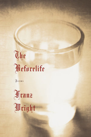 The Beforelife by Franz Wright