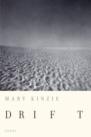 Drift by Mary Kinzie