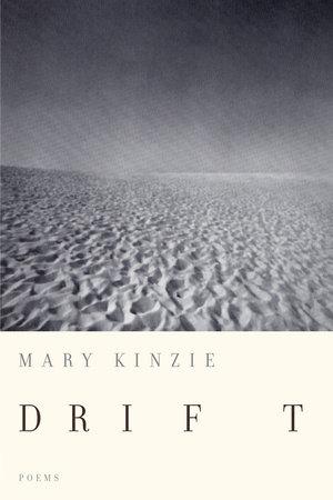 Drift by Mary Kinzie