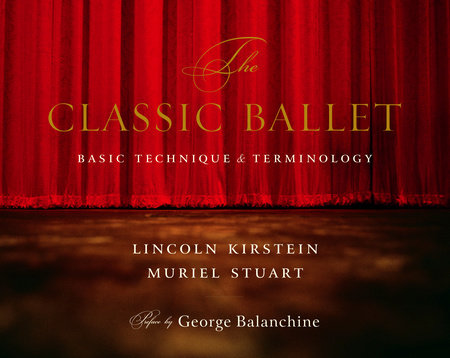 The Classic Ballet by Lincoln Kirstein and Muriel Stuart