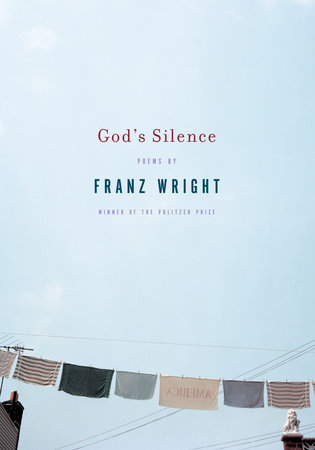 God's Silence by Franz Wright