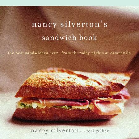 Nancy Silverton's Sandwich Book by Nancy Silverton and Teri Gelber