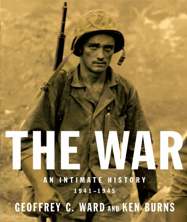 The War by Geoffrey C. Ward and Ken Burns