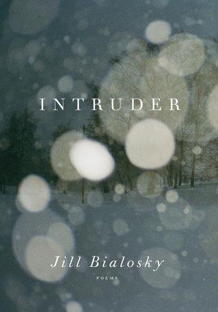 Intruder by Jill Bialosky