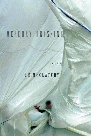 Mercury Dressing by J.D. McClatchy
