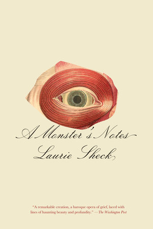 A Monster's Notes by Laurie Sheck
