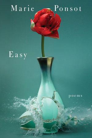 Easy by Marie Ponsot