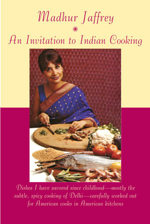 An Invitation to Indian Cooking by Madhur Jaffrey