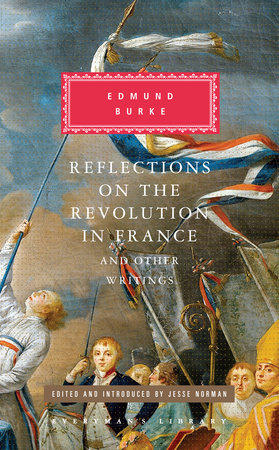 Reflections on the Revolution in France and Other Writings by Edmund Burke