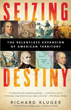 Seizing Destiny by Richard Kluger