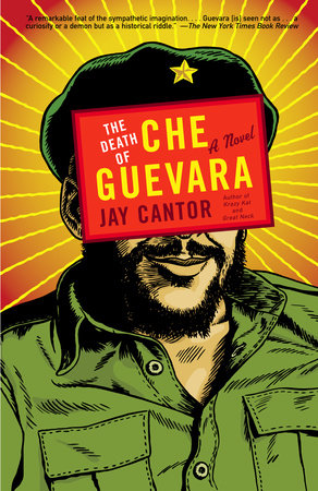 The Death of Che Guevara by Jay Cantor