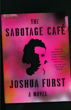 The Sabotage Cafe by Joshua Furst