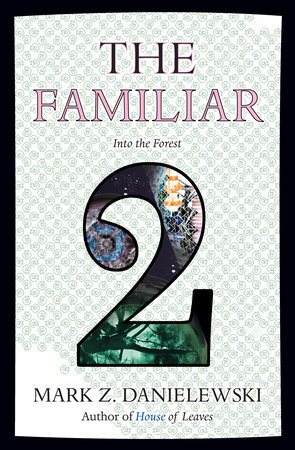 The Familiar, Volume 2 by Mark Z. Danielewski