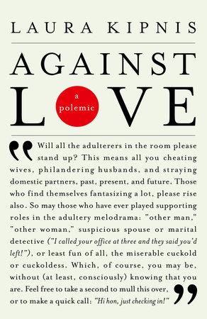 Against Love by Laura Kipnis