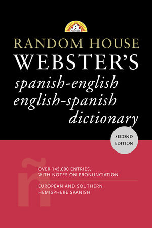 Random House Webster's Spanish-English English-Spanish Dictionary by David L. Gold