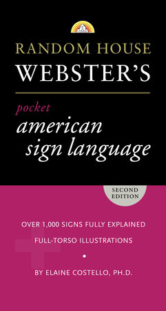 Random House Webster's Pocket American Sign Language Dictionary by Elaine Costello, Ph.D.