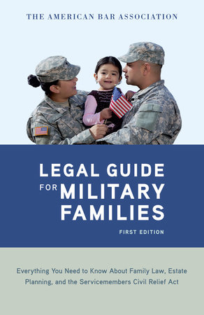 The American Bar Association Legal Guide for Military Families by American Bar Association