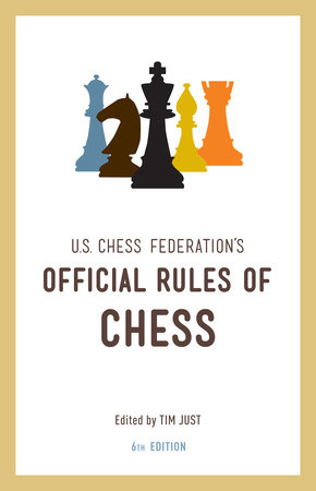 United States Chess Federation's Official Rules of Chess, Sixth Edition by U.S. Chess Federation