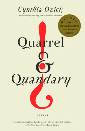 Quarrel & Quandary by Cynthia Ozick
