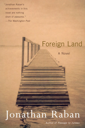 Foreign Land by Jonathan Raban