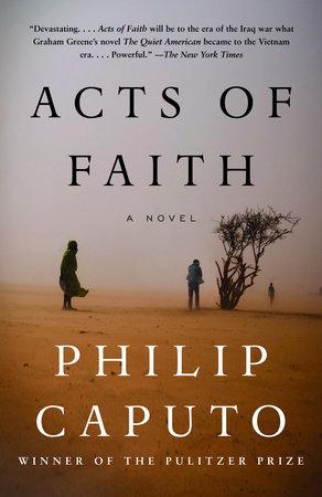 Acts of Faith by Philip Caputo