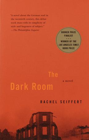The Dark Room by Rachel Seiffert