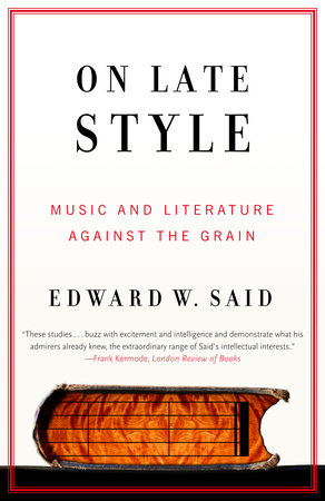 On Late Style by Edward W. Said