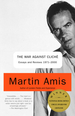 The War Against Cliche by Martin Amis