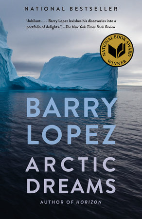 Arctic Dreams by Barry Lopez