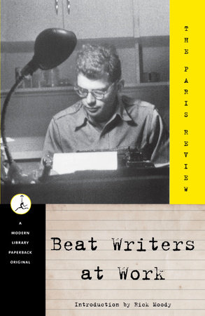 Beat Writers at Work by Paris Review