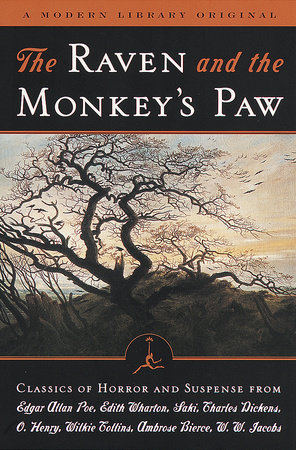 The Raven and the Monkey's Paw by Edgar Allan Poe, Edith Wharton, Saki, Charles Dickens and O. Henry