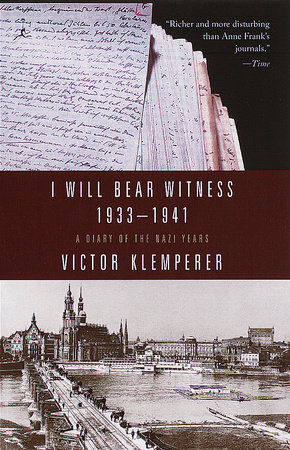 I Will Bear Witness, Volume 1 by Victor Klemperer