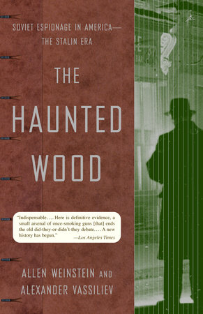 The Haunted Wood by Allen Weinstein and Alexander Vassiliev