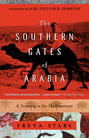 The Southern Gates of Arabia by Freya Stark