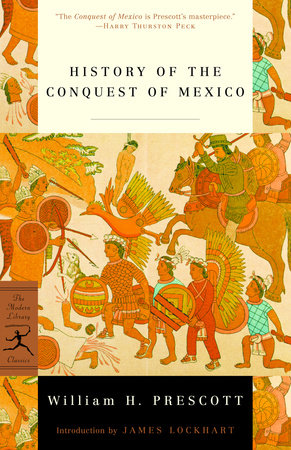 History of the Conquest of Mexico by William H. Prescott
