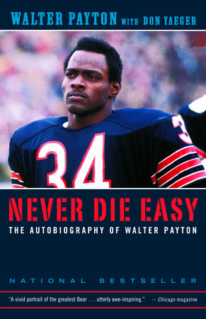 Never Die Easy by Walter Payton and Don Yaeger