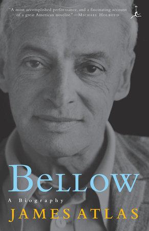 Bellow by James Atlas